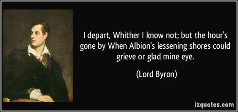 quote-i-depart-whither-i-know-not-but-the-hour-s-gone-by-when-albion-s-lessening-shores-could-grieve-or-lord-byron-369774